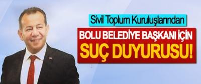 Sivil Toplum Kuruluşlarından Bolu belediye başkanı için suç duyurusu!