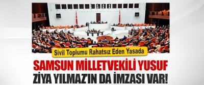 Sivil Toplumu Rahatsız Eden Yasada Samsun Milletvekili Yusuf Ziya Yılmaz'ın da İmzası Var!