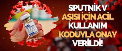 Sputnik V Aşısı İçin Acil Kullanım Koduyla Onay Verildi!