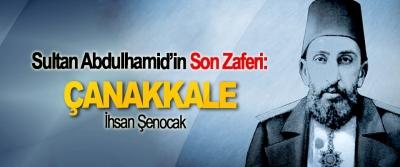 Sultan Abdulhamid'in Son Zaferi: Çanakkale