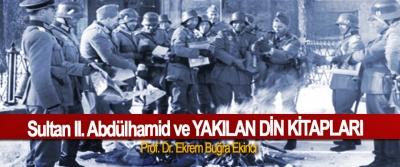 Sultan II. Abdülhamid ve Yakılan Din Kitapları