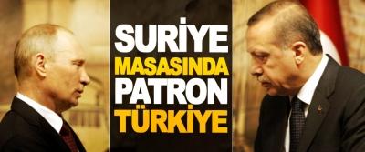 Suriye Masasında Patron Türkiye
