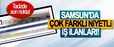 Tacizde son nokta, Samsun'da çok farklı niyetli iş ilanları!