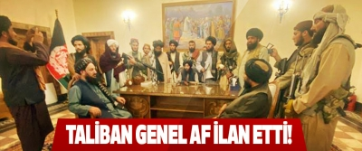 Taliban genel af ilan etti!