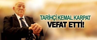 Tarihçi Kemal Karpat vefat etti!
