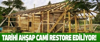 Tarihi ahşap cami restore ediliyor!