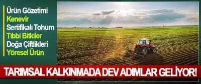 Tarımsal kalkınmada dev adımlar geliyor!