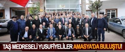 Taş medreseli Yusufiyeliler Amasya'da buluştu!