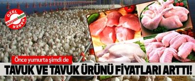 Tavuk ve tavuk ürünü fiyatları arttı!