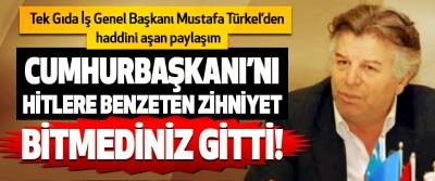 Tek Gıda İş Genel Başkanı Mustafa Türkel'den haddini aşan paylaşım