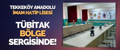 Tekkeköy Anadolu İmam Hatip Lisesi TÜBİTAK Bölge Sergisinde!