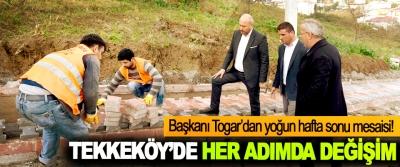 Tekkeköy belediye başkanı Togar'dan yoğun hafta sonu mesaisi!