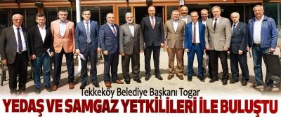 Tekkeköy Belediye Başkanı Togar YEDAŞ ve SAMGAZ Yetkilileri İle Buluştu
