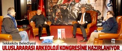 Tekkeköy Belediyesi Uluslararası Arkeoloji Kongresine Hazırlanıyor