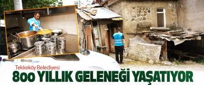Tekkeköy Belediyesi 800 Yıllık Geleneği Yaşatıyor