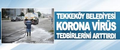 Tekkeköy Belediyesi Korona Virüs Tedbirlerini Arttırdı
