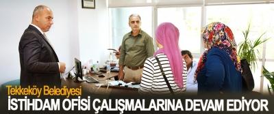 Tekkeköy Belediyesi İstihdam Ofisi Çalışmalarına Devam Ediyor