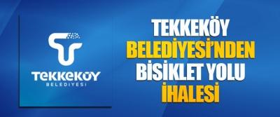 Tekkeköy Belediyesi'nden Bisiklet Yolu İhalesi