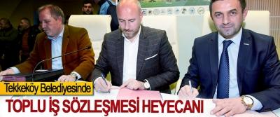 Tekkeköy Belediyesinde Toplu İş Sözleşmesi Heyecanı