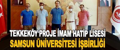 Tekkeköy Proje İmam Hatip Lisesi Samsun Üniversitesi İşbirliği