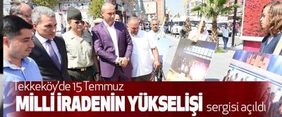 Tekkeköy'de 15 Temmuz Milli İradenin Yükselişi Sergisi Açıldı