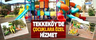 Tekkeköy'de Çocuklara Özel Hizmet