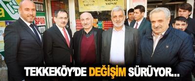 Tekkeköy'de Değişim Sürüyor…