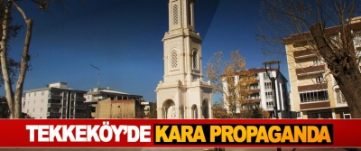 Tekkeköy'de Kara Propaganda