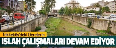 Tekkeköy'deki Derelerin ıslah çalışmaları devam ediyor