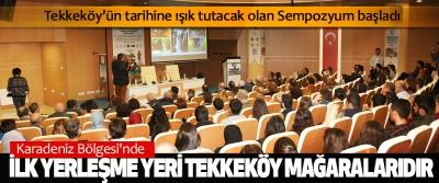 Tekkeköy'ün tarihine ışık tutacak olan Sempozyum başladı