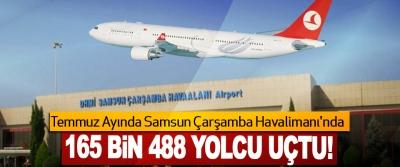 Temmuz Ayında Samsun Çarşamba Havalimanı'nda 165 bin 488 yolcu uçtu!