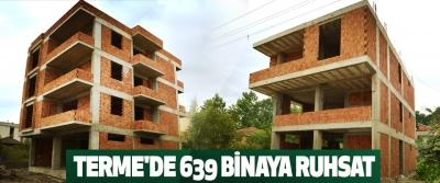 Terme'de 639 Binaya Ruhsat
