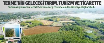 Terme'nin Geleceği Tarım, Turizm Ve Ticarettte...