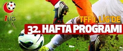 TFF 1. Lig'de 32. hafta programı