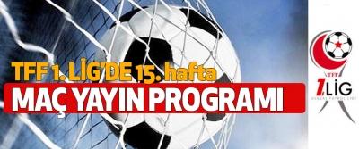 TFF 1.Lig 15. hafta Maç Yayın Programı