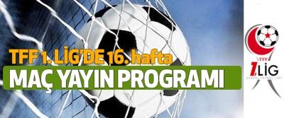 TFF 1.Lig 16. Hafta maç yayın programı