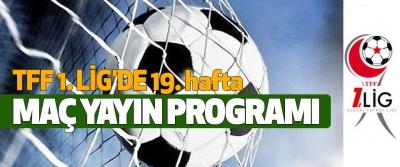 TFF 1.Lig 19. hafta maç yayın programı