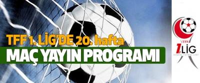 TFF 1.Lig 20. hafta maç yayın programı