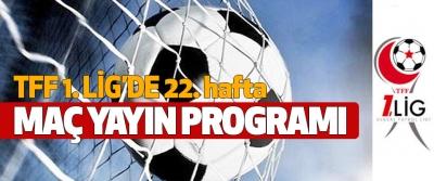 TFF 1.Lig 22. hafta maç yayın programı
