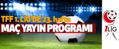 TFF 1.Lig 23. hafta maç yayın programı