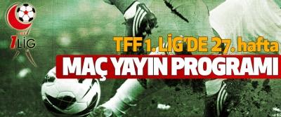 Tff 1.lig 27. Hafta maç yayın programı