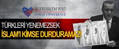 The Jerusalem Post Türkleri Yenemezsek İslam'ı Kimse Durduramaz!
