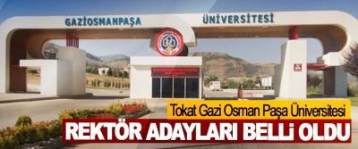 Tokat Gazi Osman Paşa Üniversitesi rektörlüğü için başvuran adaylar belli oldu.