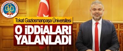 Tokat Gaziosmanpaşa Üniversitesi O İddiaları Yalanladı