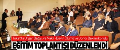 Tokat'ta Organ Bağışı ve Nakli - Beyin Ölümü ve Donör Bakımı konulu Eğitim Toplantısı Düzenlendi