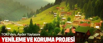 TOKİ'den Ayder Yaylasını Yenileme Ve Koruma Projesi