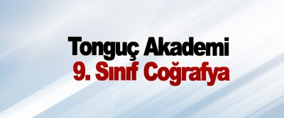 Tonguç Akademi 9. Sınıf Coğrafya