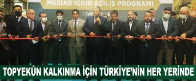 Topyekûn Kalkınma İçin Türkiye'nin Her Yerinde