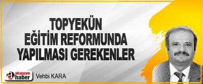 Topyekün Eğitim Reformunda Yapılması Gerekenler