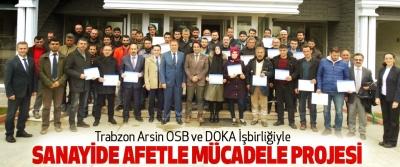 Trabzon Arsin OSB ve DOKA İşbirliğiyle Sanayide Afetle Mücadele Projesi